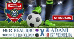 5ª Rodada do Municipal terá Real BBC X ADAMI e São José do Colônia X Estrela Vermelha